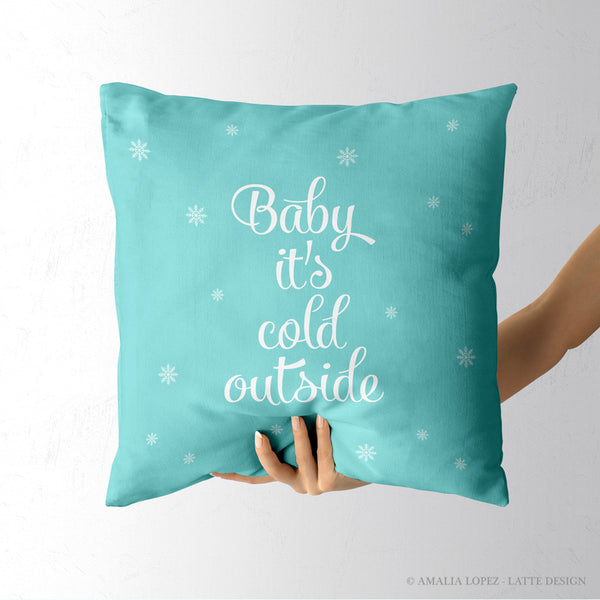 Baby it's cold outside. Turquoise Christmas cushion