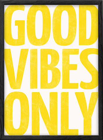 Good vibes only print. Yellow typography motivational print