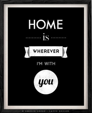 Home is wherever I'm with you. Love cream print