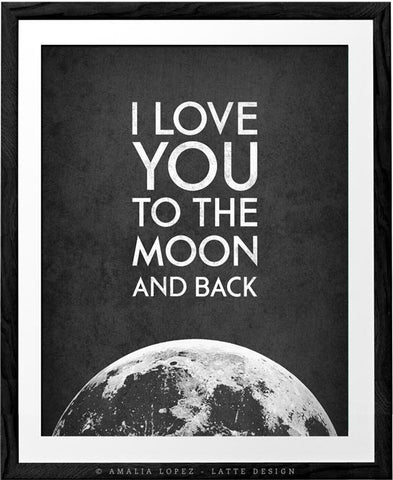 I Love You to the Moon and Back. Black and white print
