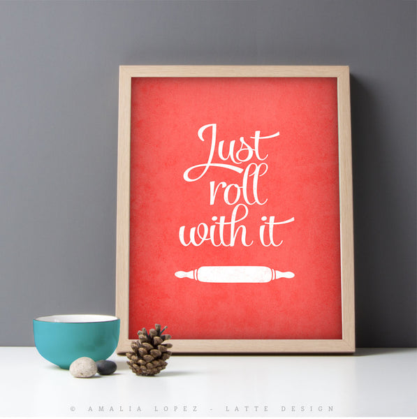 Just roll with it print. Coral red kitchen print