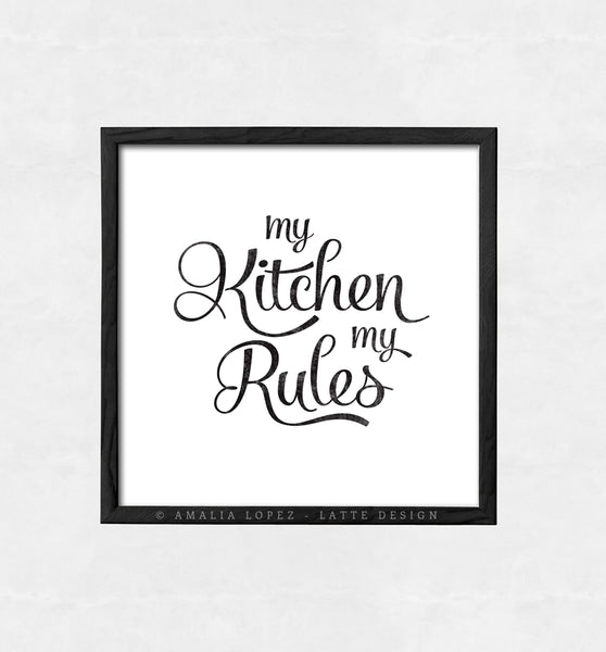 My kitchen my rules. Black and white typography print. LD10018 - Latte Design  - 6