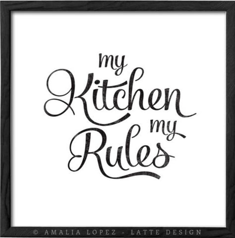 My kitchen my rules. Black and white typography print - Latte Design  - 1
