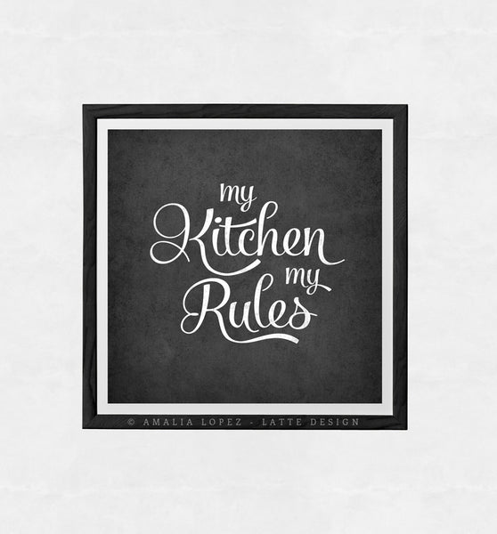 My kitchen my rules. Black and white typography print. LD10018 - Latte Design  - 5