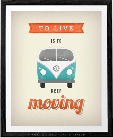 To live is to keep moving. VW print. Cream motivational print