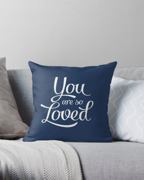 You are so loved cushion. Blue cushion - Latte Design