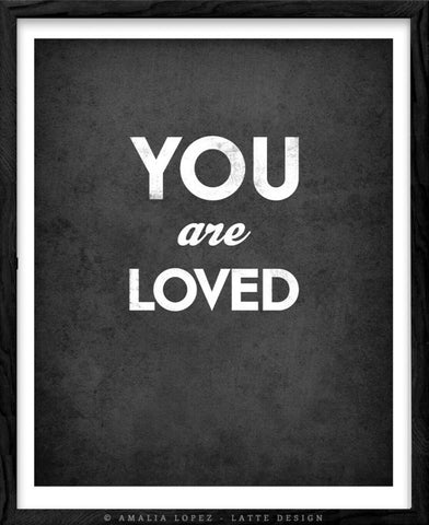 You are loved. Grey love print