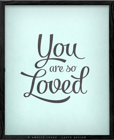 You are so loved print. Mint love print - Latte Design