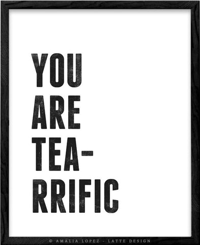 You are tea-rrific. Black and white love print