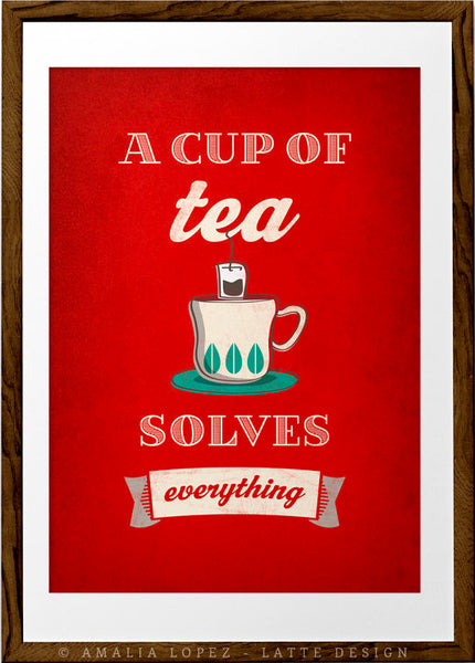 A cup of tea solves everything. Red kitchen print