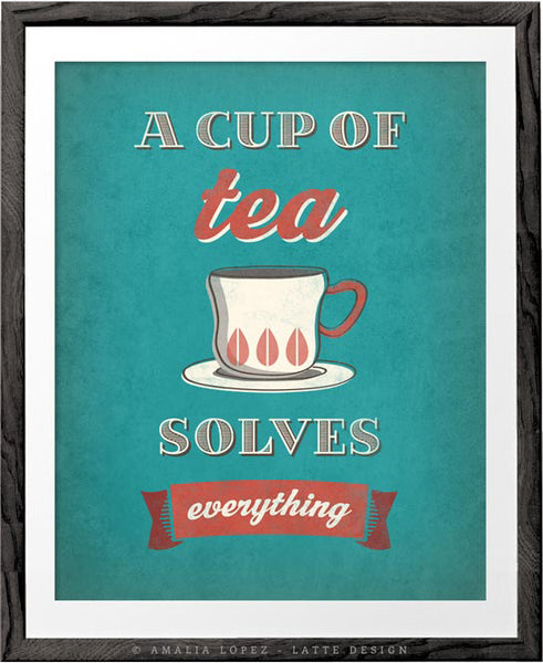 A cup of tea solves everything. Teal tea print