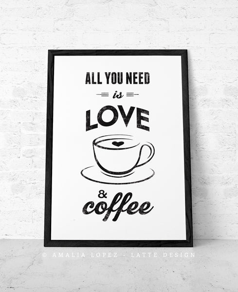 All you need is love and coffee. Black and white Coffee print love print - Latte Design  - 3
