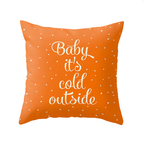 Baby it's cold outside. Orange Christmas cushion