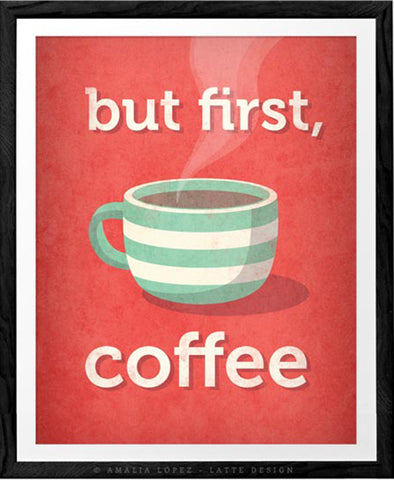 But first coffee. Coral red coffee print