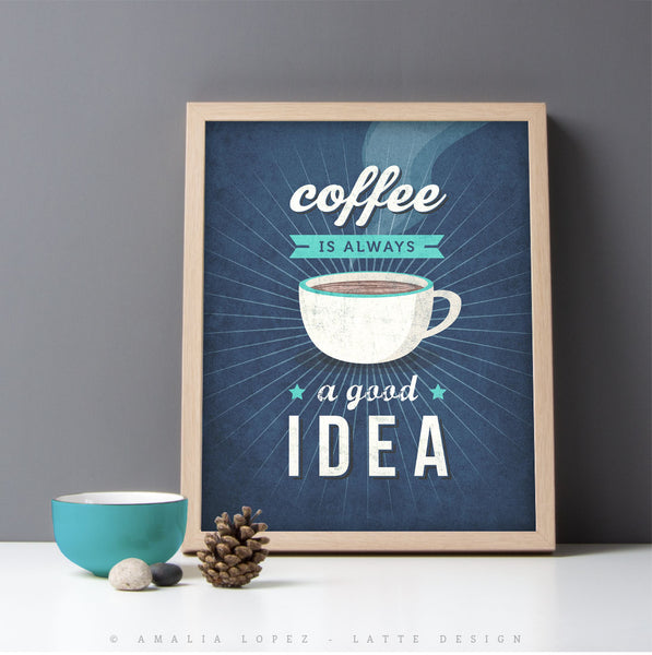 Copy of Coffee is always a good idea. Blue Coffee print