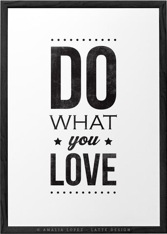 Do what you love black and white motivational print
