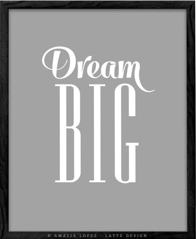 Dream big. Grey nursery print