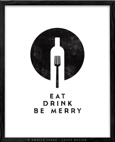 Eat Drink Be Merry. Black and white print