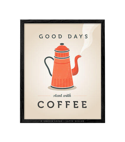 Good days start after coffee. Orange kitchen print