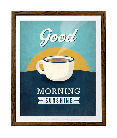 Good morning sunshine print. Blue Coffee Love print