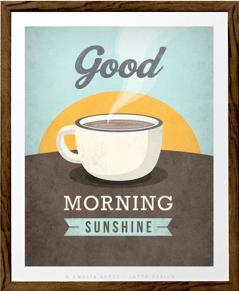 Good morning sunshine print. Coffee Love print