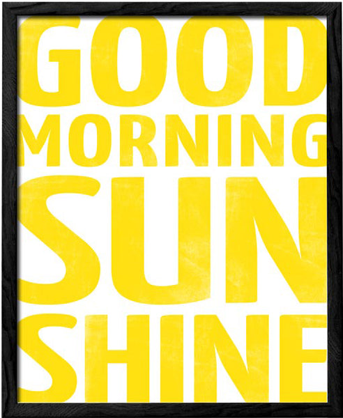 Good morning sunshine. Yellow typography print