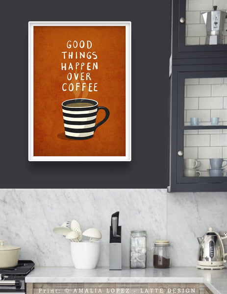 Good things happen over coffee. Teal kitchen print