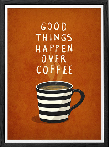 Good things happen over coffee. Burnt orange kitchen print