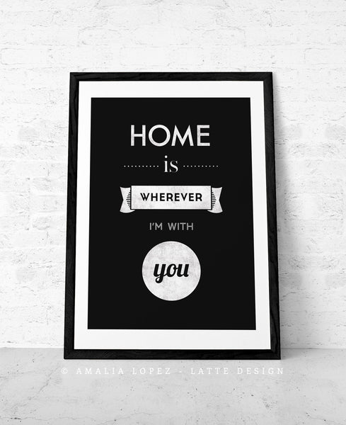 Love print. Quote print. Typography poster. Typographic print Inspirational print Blue print. Home is wherever I'm with you. Latte Design UK - Latte Design  - 5