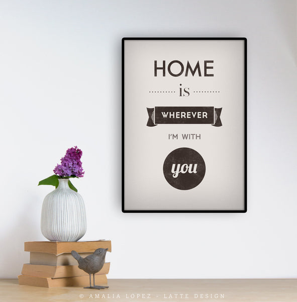 Love print. Quote print. Typography poster. Typographic print Inspirational print Blue print. Home is wherever I'm with you. Latte Design UK - Latte Design  - 2