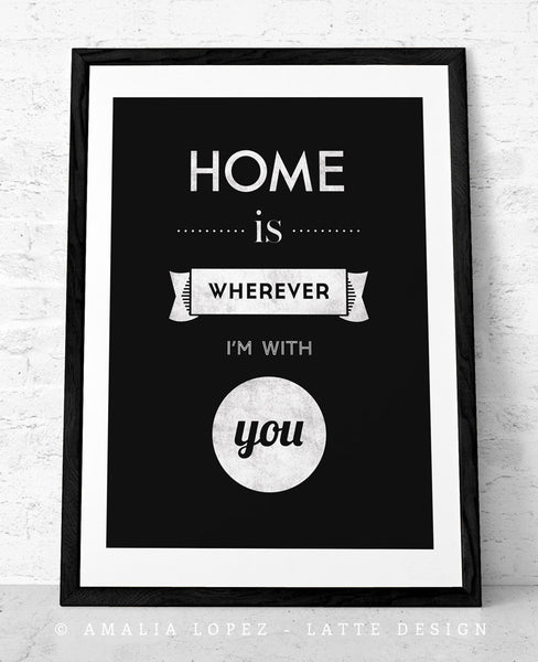 Home is wherever I'm with you. Cream print - Latte Design  - 7