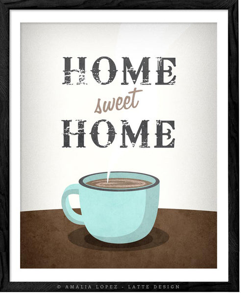 Home sweet home. Coffee print