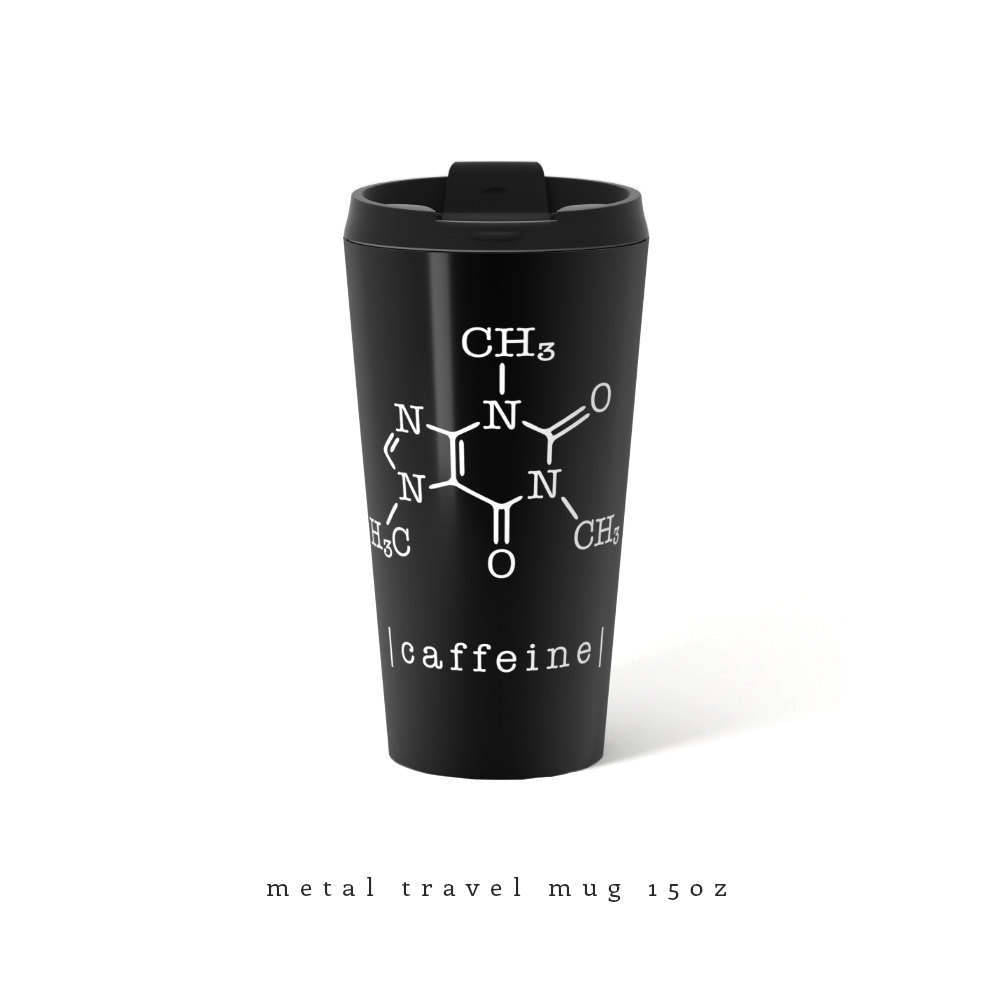 Caffeine metal travel mug.