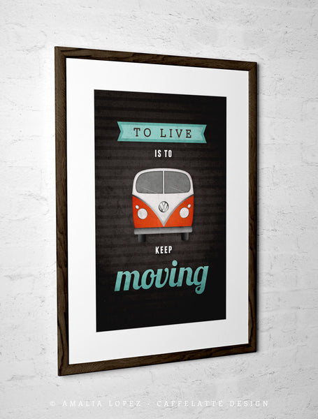To live is to keep moving. VW print. Black motivational print - Latte Design  - 3