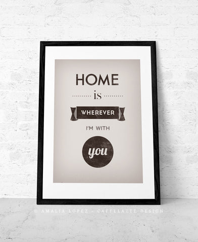 Love print. Quote print. Typography poster. Typographic print Inspirational print Blue print. Home is wherever I'm with you. Latte Design UK - Latte Design  - 1