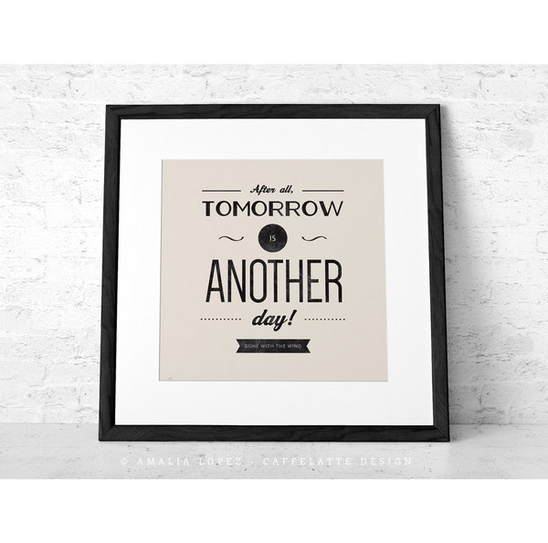 Movie quote print Typography poster Inspirational print Optimistic print Square print After all tomorrow is Gone with the wind 12x12 30x30 - Latte Design  - 1