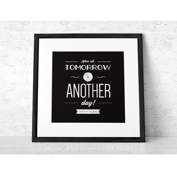 Movie quote print Typography poster Inspirational print Optimistic print Square print After all tomorrow is Gone with the wind 12x12 30x30 - Latte Design  - 3