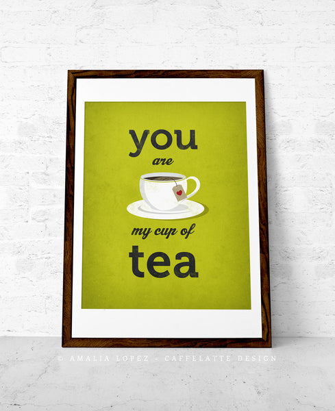 You are my cup of tea. Green love print - Latte Design  - 1