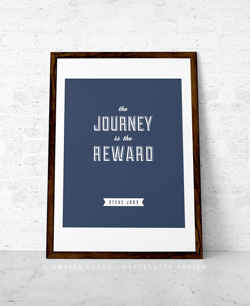 The Journey is the reward ... Steve Jobs quote. Black and white motivational print - Latte Design  - 2