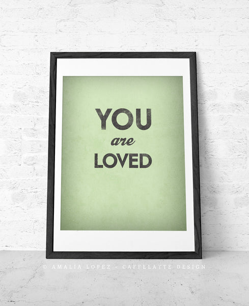 You are loved. Gray love print - Latte Design  - 2