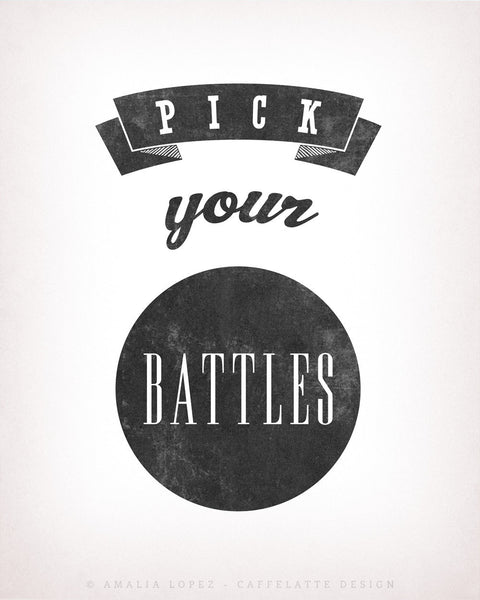 Pick your battles print. Gray print - Latte Design  - 4