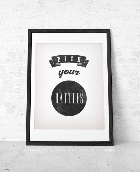 Pick your battles print. Gray print - Latte Design  - 3