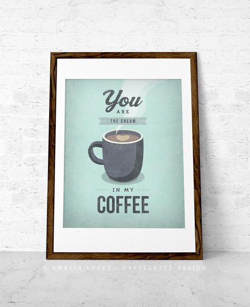 You are the cream in my coffee. Gray Love print - Latte Design  - 4