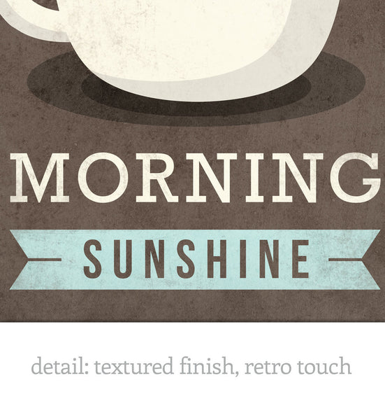 Good morning sunshine print. Coffee Love print - Latte Design  - 5