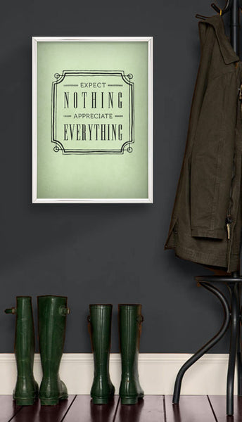 Expect nothing appreciate everything. Sage green print - Latte Design  - 2
