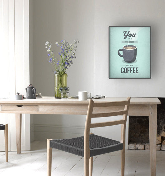 You are the cream in my coffee. Mint print - Latte Design  - 2