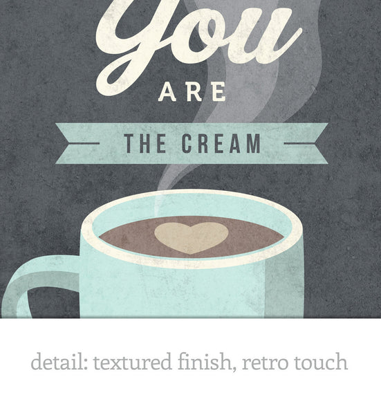 You are the cream in my coffee. Teal kitchen print - Latte Design  - 6