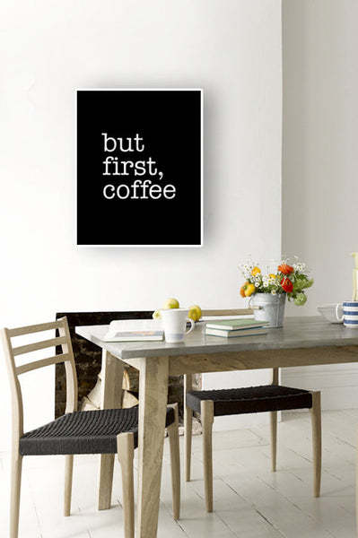 But first coffee. Black and white Coffee print - Latte Design