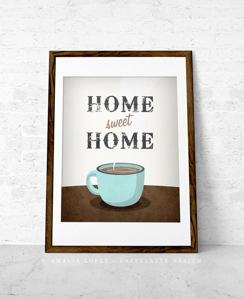 Home sweet home. Coffee print - Latte Design  - 1