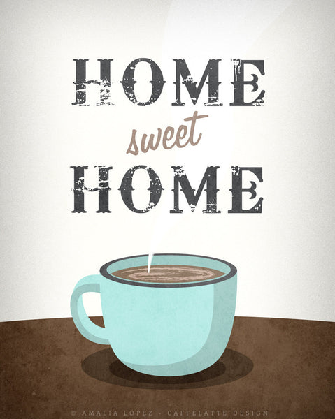 Home sweet home. Coffee print - Latte Design